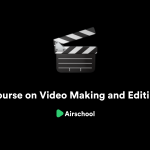 Video Making and Editing