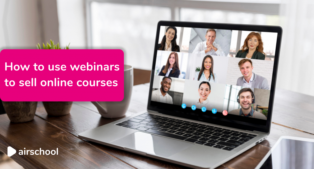 using webinars to sell online courses